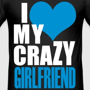 Valentinstag - i Love My Crazy Girlfriend T-Shirts - Männer Slim Fit T-Shirt