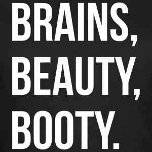 Brains, beauty, booty T-Shirts - Women's T-Shirt