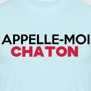 appelle moi chaton - T-shirt Homme