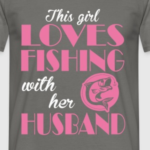 This girl loves fishing with her husband - Men's T-Shirt