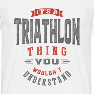 It's a Triathlon Thing | T-shirt - Men's T-Shirt