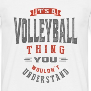 It's a Volleyball Thing | T-shirt - Men's T-Shirt