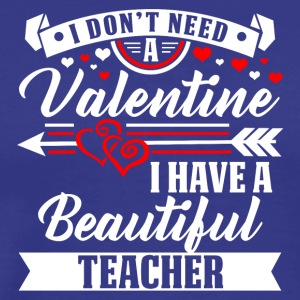 Beautiful Teacher Valentinstag T-Shirt und Hoodie - Männer Premium T-Shirt