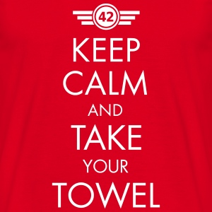 Keep Calm and Take Your Towel - Männer T-Shirt