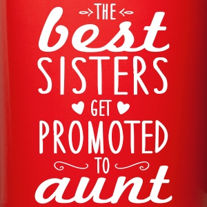 the best sisters get promoted to aunt Mugs & Drinkware - Full Colour Mug