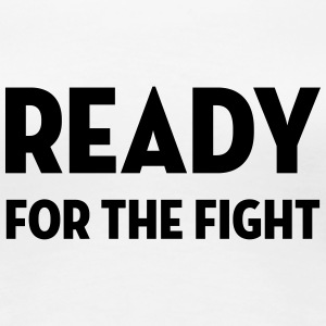 Ready for the fight / Quote / Boxing / Sport / Fun T-Shirts - Women's Premium T-Shirt