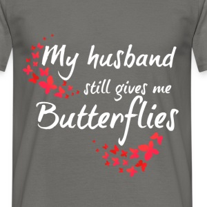 My husband still gives me butterflies - Men's T-Shirt