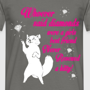 Whoever said diamonds were a girl's best friend ne - Men's T-Shirt