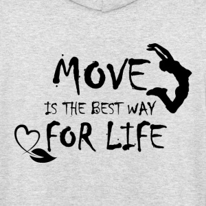 Move is the Best Way - Sweat-shirt à capuche unisexe