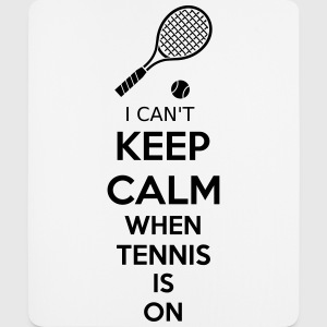 I Can't Keep Calm When Tennis Is On Sonstige - Mousepad (Hochformat)