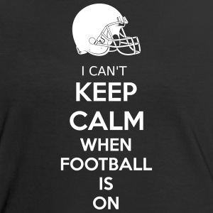 I Can't Keep Calm When Football Is On T-Shirts - Frauen Kontrast-T-Shirt