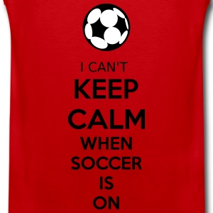 I Can't Keep Calm When Soccer Is On Sportbekleidung - Männer Premium Tank Top