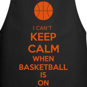 I Can't Keep Calm When Basketball Is On Schürzen - Kochschürze