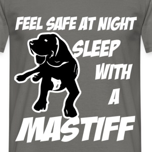 Feel safe at night sleep with a Mastiff - Men's T-Shirt