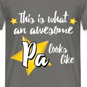 This is what an awesome Pa looks like - Men's T-Shirt