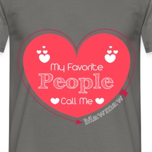 My Favorite people call me Mawmaw - Men's T-Shirt