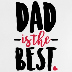 Dad is the best Baby T-Shirts - Baby T-Shirt
