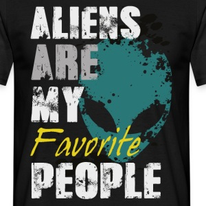 Aliens are my favorite T-Shirts - Männer T-Shirt
