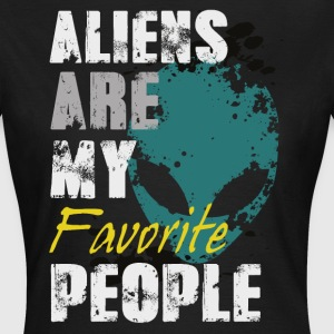 Aliens are my favorite T-Shirts - Frauen T-Shirt