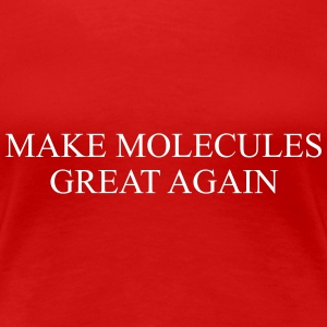 MAKE MOLECULE GREAT AGAIN T-Shirts - Frauen Premium T-Shirt