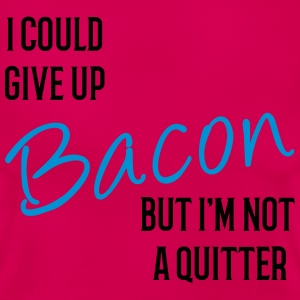 I could Give Up Bacon but I'm not a Quiter T-Shirt T-Shirts - Women's T-Shirt