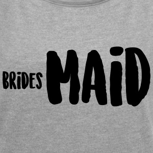 bridesMaid Brautjungfer T-Shirts - Frauen T-Shirt mit gerollten Ärmeln