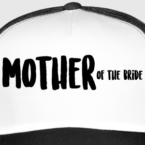 MOTHER of the bride Mutter der Braut Caps & Mützen - Trucker Cap