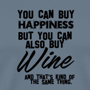 Wein: You can buy Happiness - Wine is the same! - Männer Premium T-Shirt