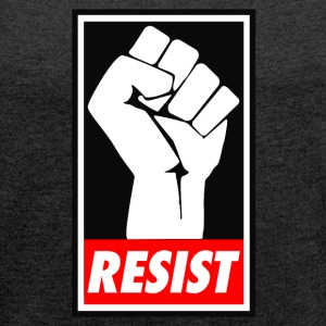 Resist - Women's T-shirt with rolled up sleeves
