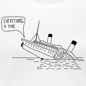Everything is fine T-Shirts - Frauen Premium T-Shirt
