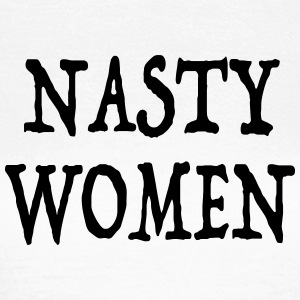 nasty women against trump - Frauen T-Shirt
