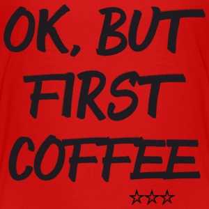 First Coffee T-Shirts - Kinder Premium T-Shirt