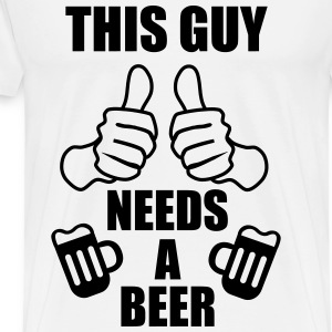 This guy needs a beer,  - Männer Premium T-Shirt