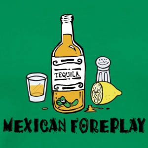 Mexican Foreplay - Men's Premium T-Shirt