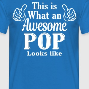 This is what an awesome Pop looks like  - Men's T-Shirt