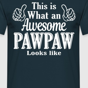 This is what an awesome PawPaw looks like  - Men's T-Shirt