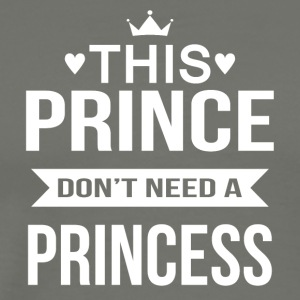 This Prince don't need a Princess - Männer Premium T-Shirt