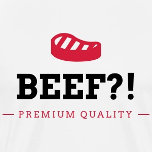 Got beef? T-Shirts - Men's Premium T-Shirt