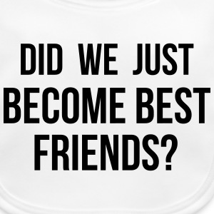Did we just become Best Friends Babyhaklapp - Ekologisk babyhaklapp