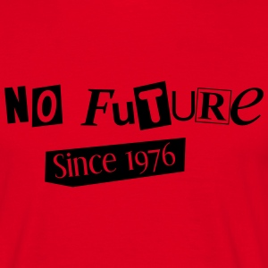 No Future - Since 1976 - Männer T-Shirt
