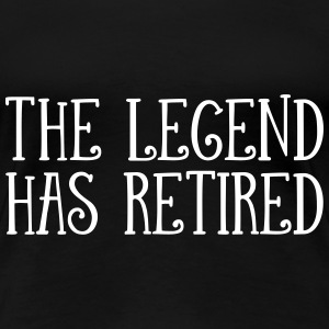 The Legend Has Retired T-shirts - Dame premium T-shirt