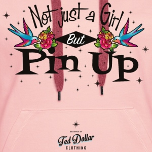 Not Just a Girl but Pin Up - Sweat-shirt à capuche Premium pour femmes