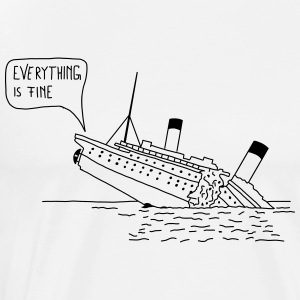 Everything is fine | Männer - Männer Premium T-Shirt
