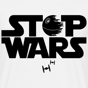 Stop Wars Star Quote T-Shirts - Men's T-Shirt