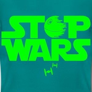 Stop Wars Star Quote T-Shirts - Women's T-Shirt