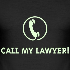 Call My Lawyer! T-Shirts - Men's Slim Fit T-Shirt