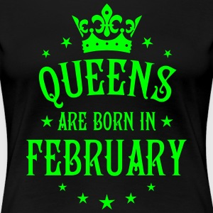 Queens are born February Geboren Februar T-Shirt - Frauen Premium T-Shirt