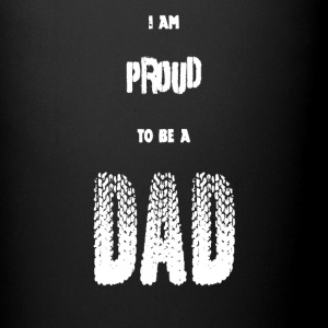 Tasse I am proud to be a DAD - Tasse einfarbig