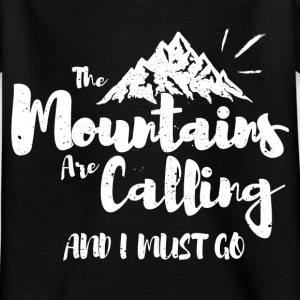 The mountains call me! Shirts - Kids' T-Shirt