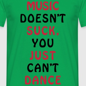 MUSIC Can't Dance joke design T-Shirts - Men's T-Shirt